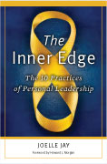 The Inner Edge: The 10 Practices of Personal Leadership